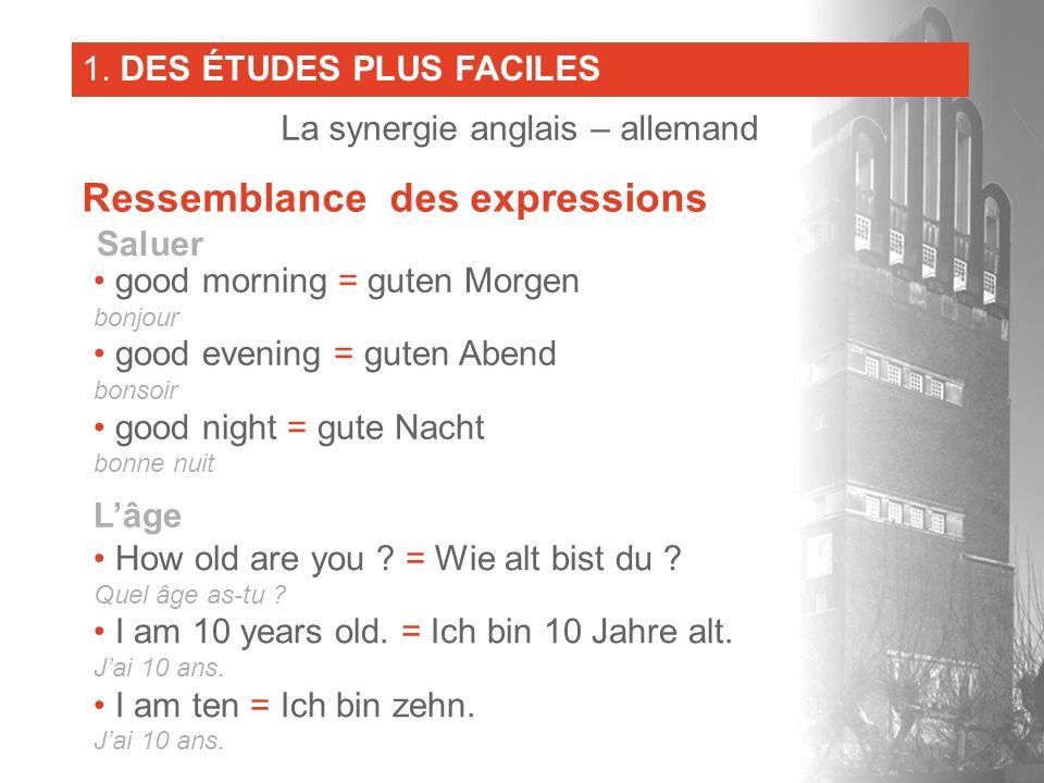 good morning = guten Morgen bonjour good evening = guten Abend bonsoir good night = gute Nacht bonne nuit Saluer How old are you ? = Wie alt bist du ?