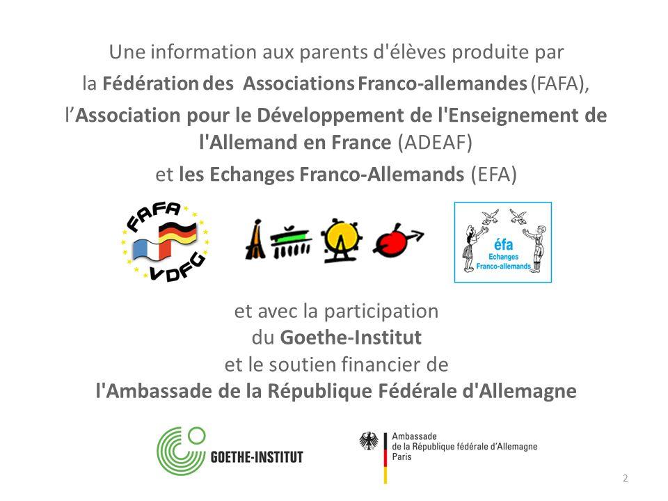 et avec la participation du Goethe-Institut et le soutien financier de l'Ambassade de la République Fédérale d'Allemagne Une information aux parents d