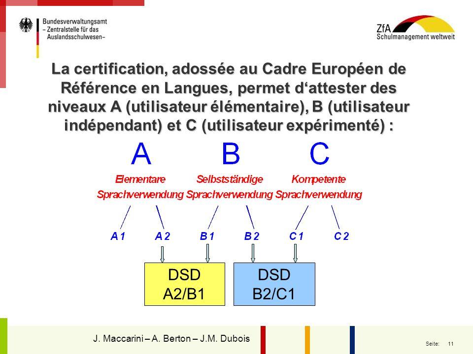 11 Seite: La certification, adossée au Cadre Européen de Référence en Langues, permet dattester des niveaux A (utilisateur élémentaire), B (utilisateu