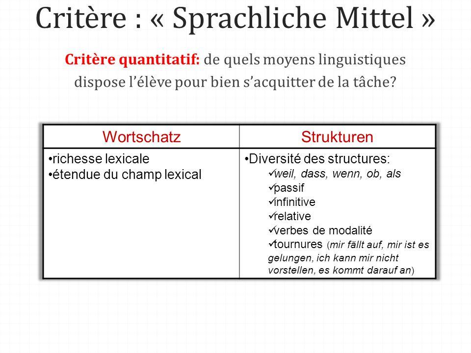 Critère : « Sprachliche Mittel » Critère quantitatif: de quels moyens linguistiques dispose lélève pour bien sacquitter de la tâche?