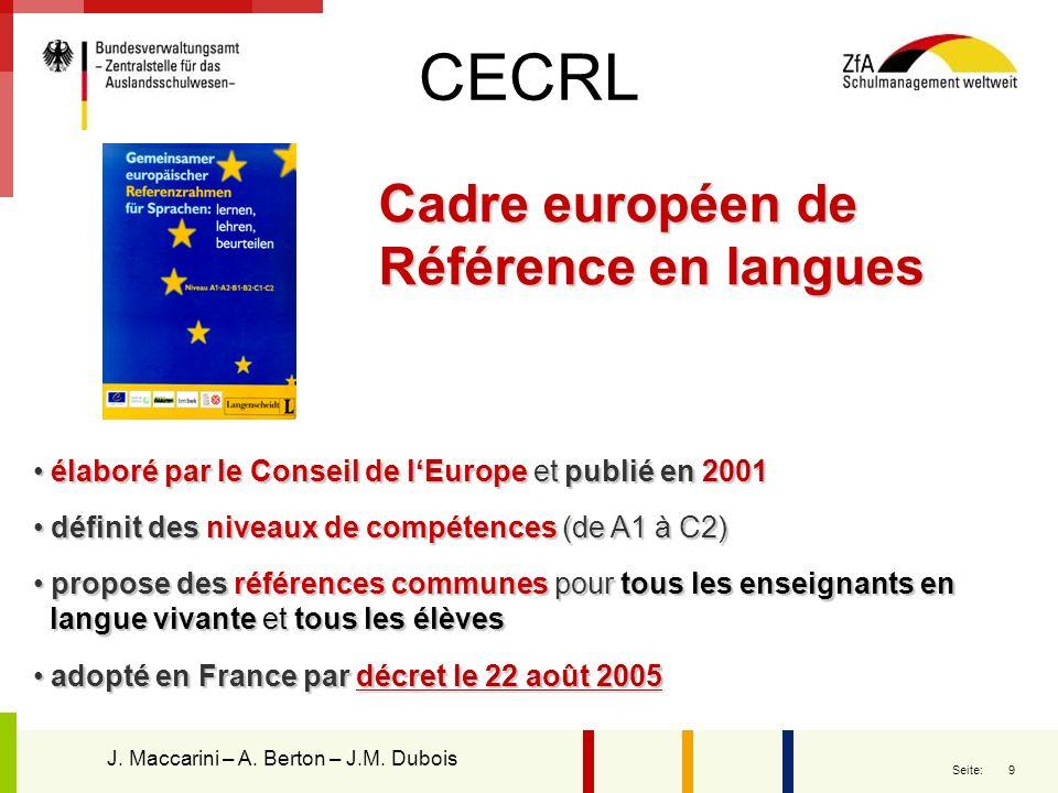 9 Seite: Cadre européen de Référence en langues élaboré par le Conseil de lEurope et publié en 2001 élaboré par le Conseil de lEurope et publié en 200
