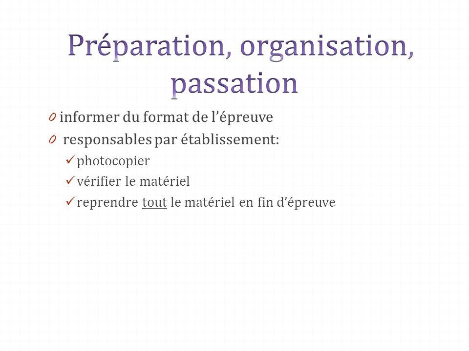0 informer du format de lépreuve 0 responsables par établissement: photocopier vérifier le matériel reprendre tout le matériel en fin dépreuve 0 infor