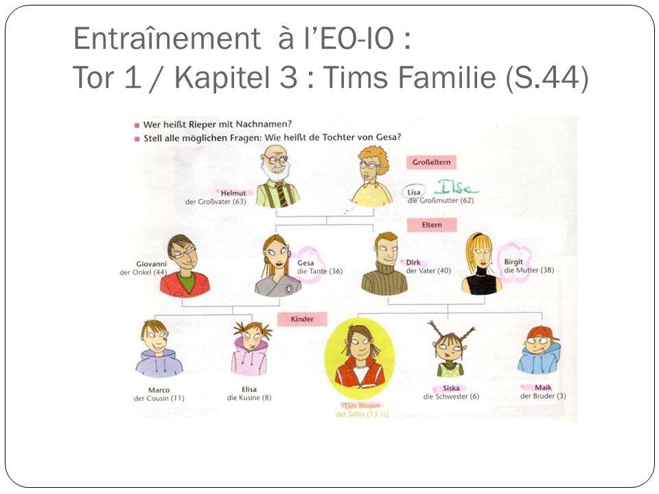 Entraînement à lEO-IO : Tor 1 / Kapitel 3 : Tims Familie (S.44)