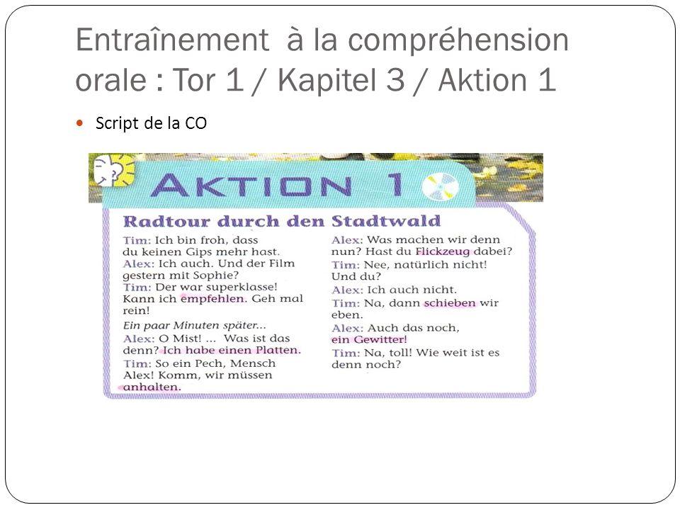Entraînement à la compréhension orale : Tor 1 / Kapitel 3 / Aktion 1 Script de la CO