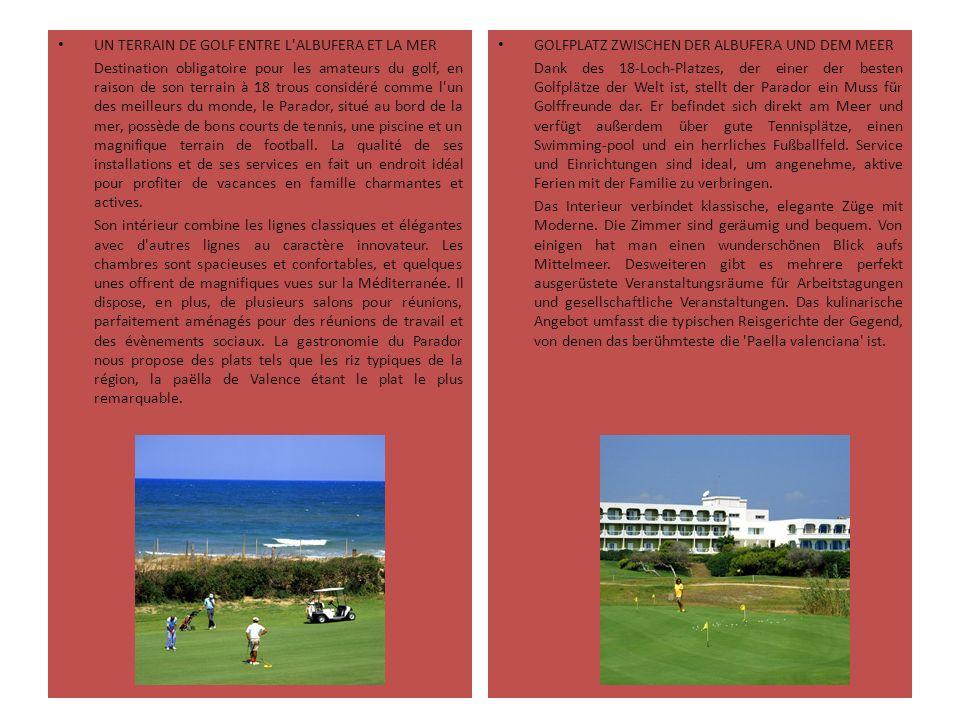 UN TERRAIN DE GOLF ENTRE L'ALBUFERA ET LA MER Destination obligatoire pour les amateurs du golf, en raison de son terrain à 18 trous considéré comme l
