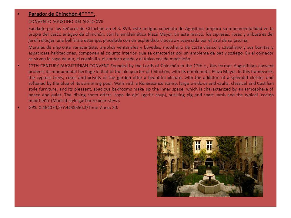 Parador de Chinchón 4****. CONVENTO AGUSTINO DEL SIGLO XVII Fundado por los Señores de Chinchón en el S. XVII, este antiguo convento de Agustinos ampa