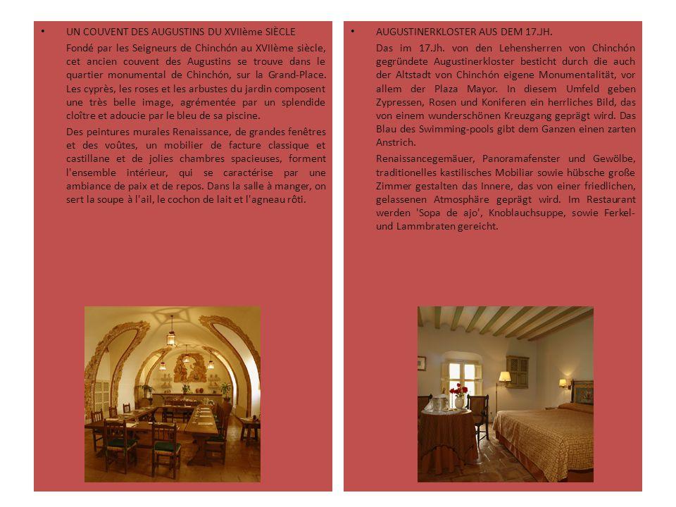 UN COUVENT DES AUGUSTINS DU XVIIème SIÈCLE Fondé par les Seigneurs de Chinchón au XVIIème siècle, cet ancien couvent des Augustins se trouve dans le quartier monumental de Chinchón, sur la Grand-Place.