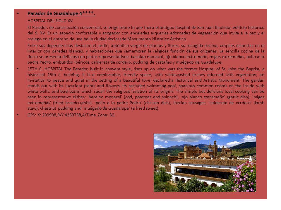 Parador de Guadalupe 4****. HOSPITAL DEL SIGLO XV El Parador, de construcción conventual, se erige sobre lo que fuera el antiguo hospital de San Juan