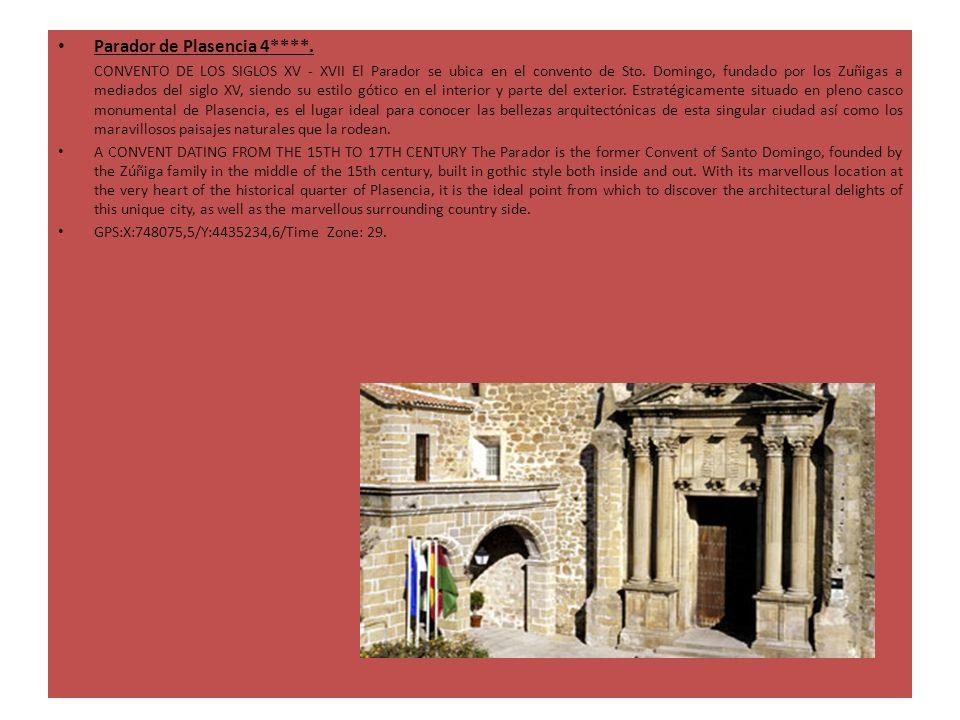 Parador de Plasencia 4****. CONVENTO DE LOS SIGLOS XV - XVII El Parador se ubica en el convento de Sto. Domingo, fundado por los Zuñigas a mediados de