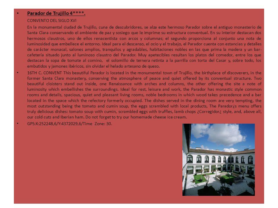 Parador de Trujillo 4****. CONVENTO DEL SIGLO XVI En la monumental ciudad de Trujillo, cuna de descubridores, se alza este hermoso Parador sobre el an