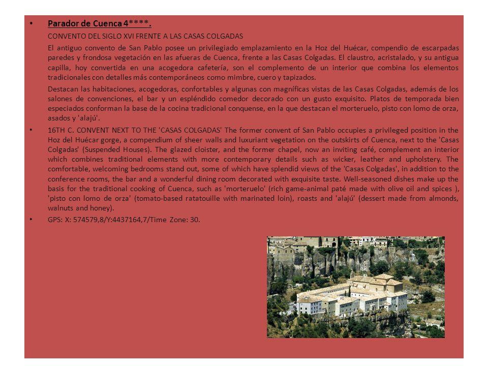 Parador de Cuenca 4****. CONVENTO DEL SIGLO XVI FRENTE A LAS CASAS COLGADAS El antiguo convento de San Pablo posee un privilegiado emplazamiento en la