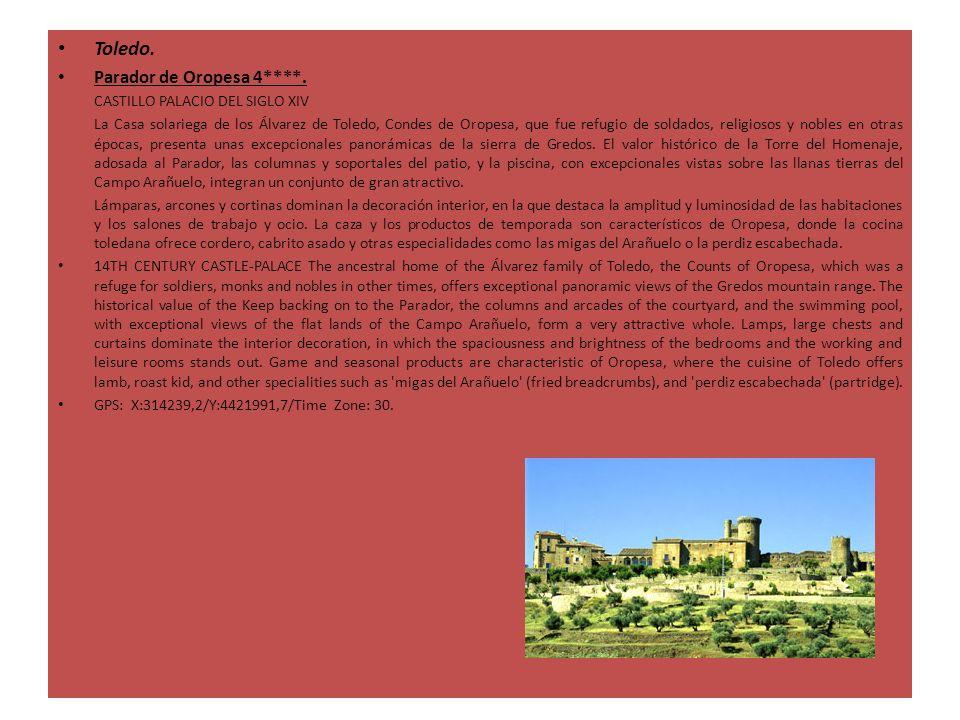 Toledo. Parador de Oropesa 4****. CASTILLO PALACIO DEL SIGLO XIV La Casa solariega de los Álvarez de Toledo, Condes de Oropesa, que fue refugio de sol