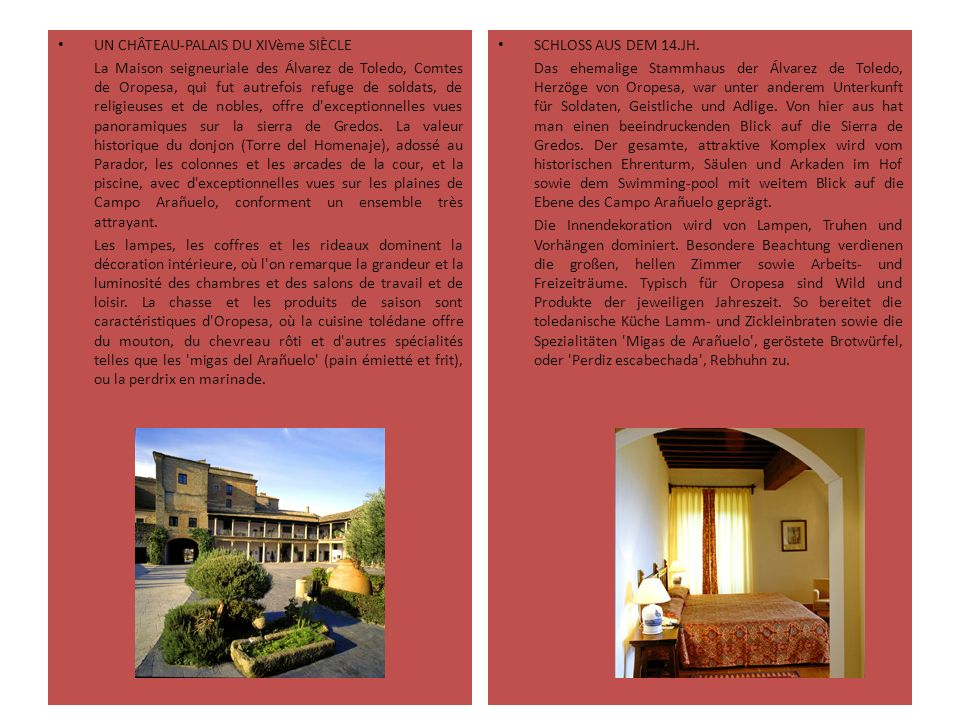 UN CHÂTEAU-PALAIS DU XIVème SIÈCLE La Maison seigneuriale des Álvarez de Toledo, Comtes de Oropesa, qui fut autrefois refuge de soldats, de religieuse