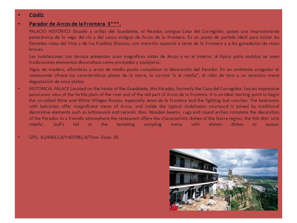 Cádiz. Parador de Arcos de la Frontera 3***. PALACIO HISTÓRICO Situado a orillas del Guadalete, el Parador, antigua Casa del Corregidor, posee una imp