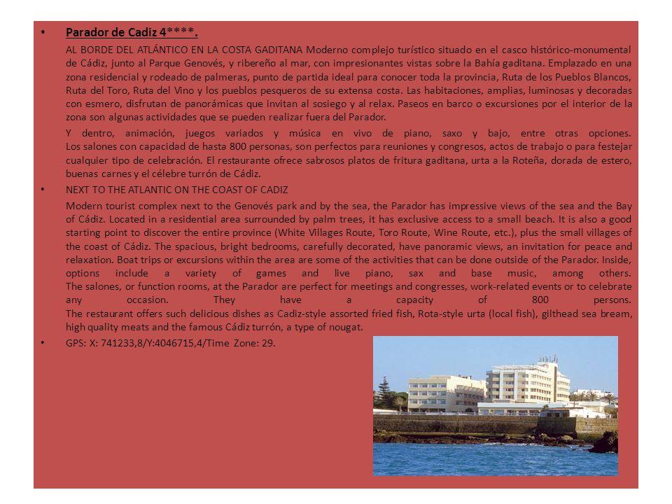 Parador de Cadiz 4****. AL BORDE DEL ATLÁNTICO EN LA COSTA GADITANA Moderno complejo turístico situado en el casco histórico-monumental de Cádiz, junt
