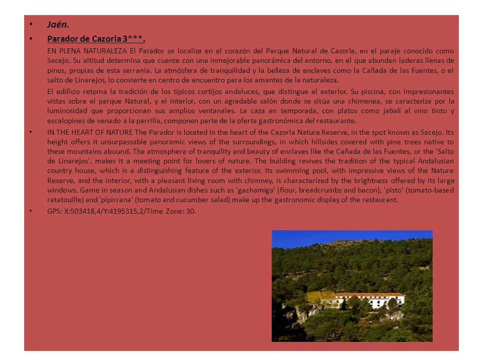 Jaén. Parador de Cazorla 3***. EN PLENA NATURALEZA El Parador se localiza en el corazón del Parque Natural de Cazorla, en el paraje conocido como Sace