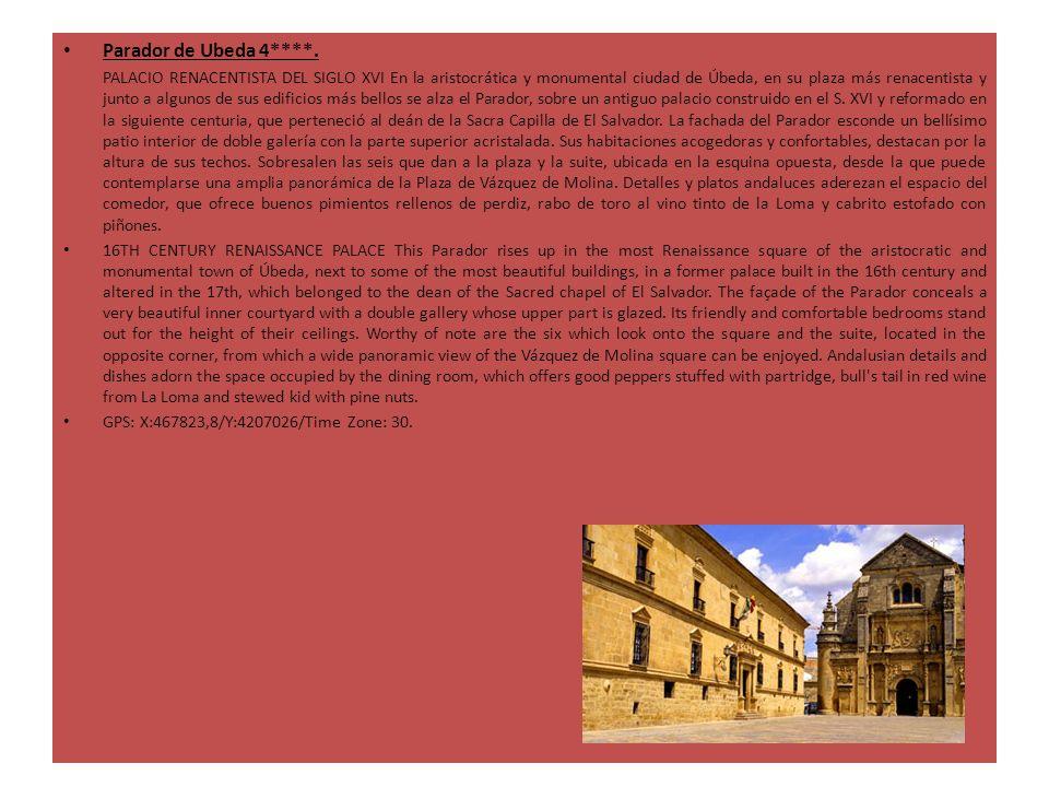 Parador de Ubeda 4****. PALACIO RENACENTISTA DEL SIGLO XVI En la aristocrática y monumental ciudad de Úbeda, en su plaza más renacentista y junto a al