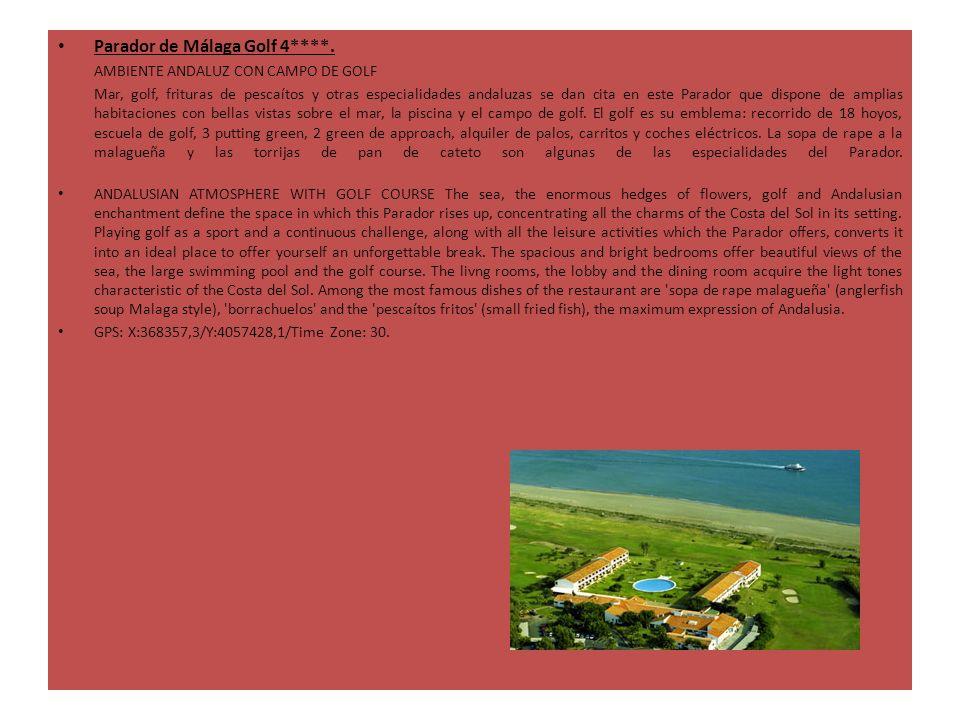 Parador de Málaga Golf 4****. AMBIENTE ANDALUZ CON CAMPO DE GOLF Mar, golf, frituras de pescaítos y otras especialidades andaluzas se dan cita en este