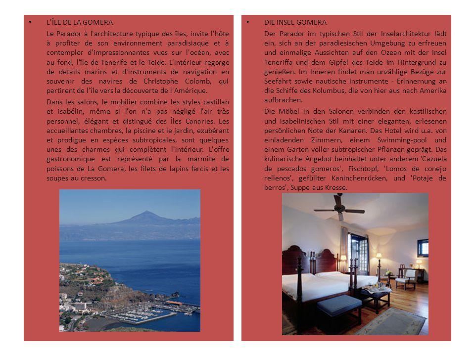 L'ÎLE DE LA GOMERA Le Parador à l'architecture typique des îles, invite l'hôte à profiter de son environnement paradisiaque et à contempler d'impressi