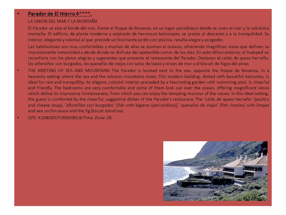 Parador de El Hierro 4****. LA UNIÓN DEL MAR Y LA MONTAÑA El Parador se alza al borde del mar, frente al Roque de Bonanza, en un lugar paradisíaco don