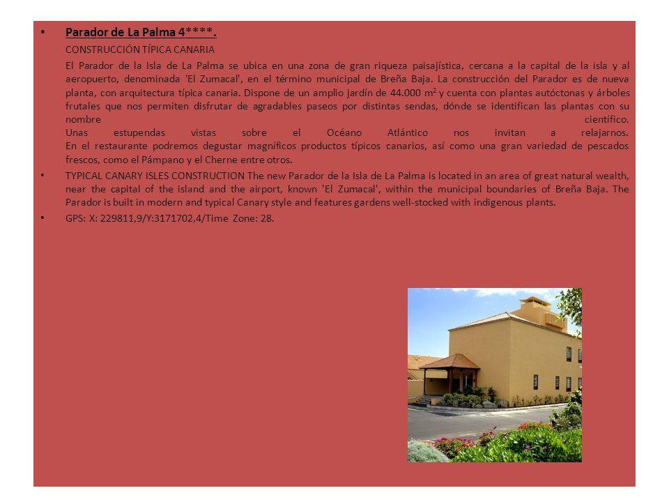 Parador de La Palma 4****. CONSTRUCCIÓN TÍPICA CANARIA El Parador de la Isla de La Palma se ubica en una zona de gran riqueza paisajística, cercana a