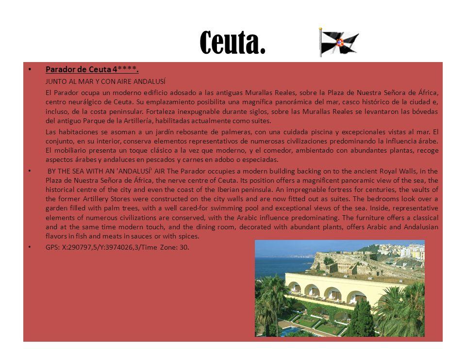 Ceuta. Parador de Ceuta 4****. JUNTO AL MAR Y CON AIRE ANDALUSÍ El Parador ocupa un moderno edificio adosado a las antiguas Murallas Reales, sobre la