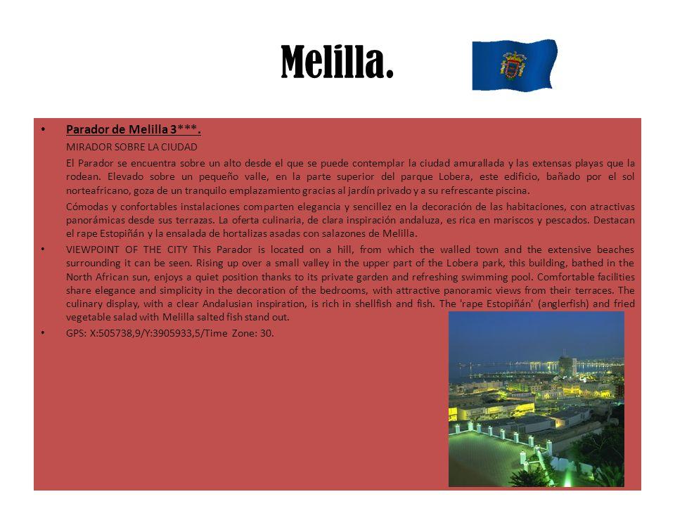 Melilla. Parador de Melilla 3***. MIRADOR SOBRE LA CIUDAD El Parador se encuentra sobre un alto desde el que se puede contemplar la ciudad amurallada