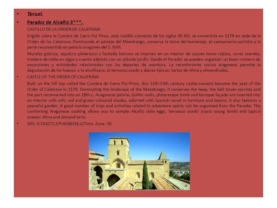 Teruel. Parador de Alcañiz 3***. CASTILLO DE LA ORDEN DE CALATRAVA Erigido sobre la Cumbre de Cerro Pui Pinos, este castillo-convento de los siglos XI