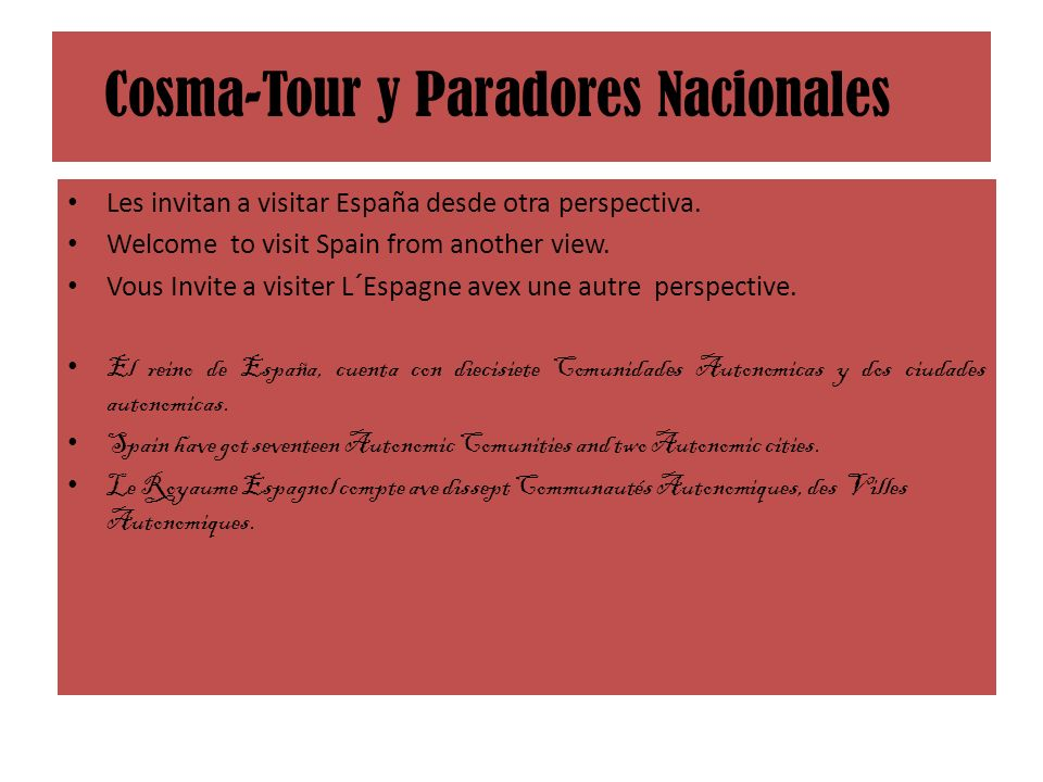 Cosma-Tour y Paradores Nacionales Les invitan a visitar España desde otra perspectiva. Welcome to visit Spain from another view. Vous Invite a visiter