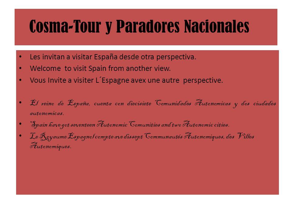 Cosma-Tour y Paradores Nacionales Les invitan a visitar España desde otra perspectiva.