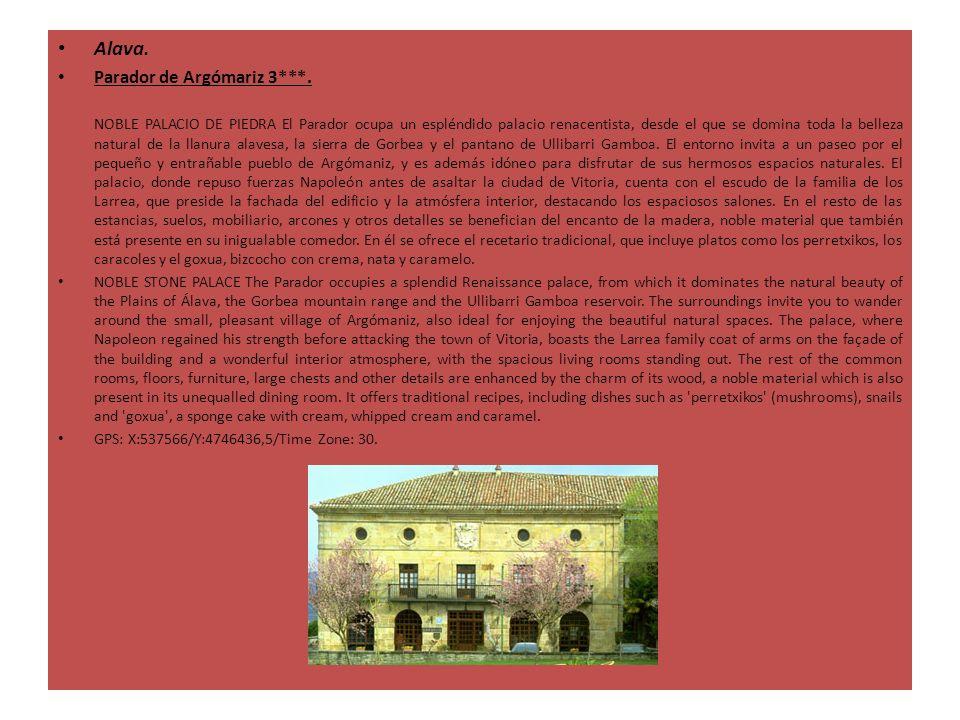 Alava. Parador de Argómariz 3***. NOBLE PALACIO DE PIEDRA El Parador ocupa un espléndido palacio renacentista, desde el que se domina toda la belleza