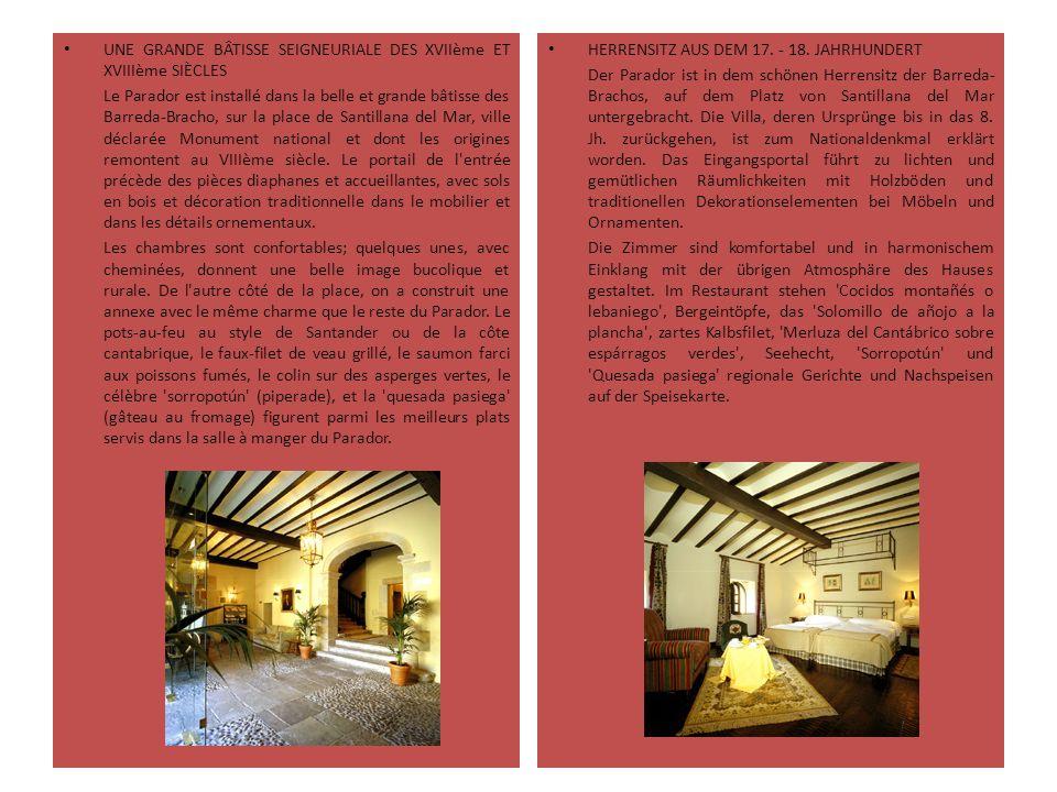 UNE GRANDE BÂTISSE SEIGNEURIALE DES XVIIème ET XVIIIème SIÈCLES Le Parador est installé dans la belle et grande bâtisse des Barreda-Bracho, sur la pla
