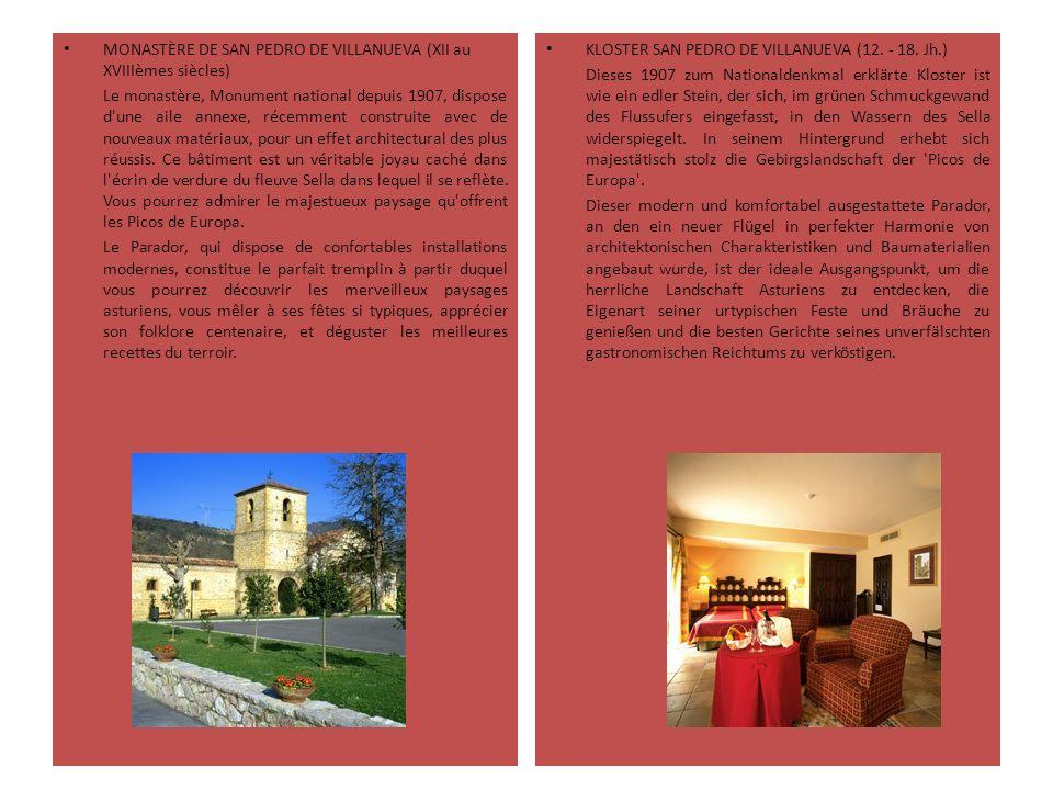 MONASTÈRE DE SAN PEDRO DE VILLANUEVA (XII au XVIIIèmes siècles) Le monastère, Monument national depuis 1907, dispose d une aile annexe, récemment construite avec de nouveaux matériaux, pour un effet architectural des plus réussis.