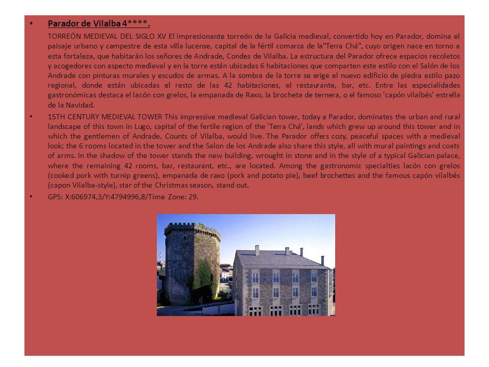 Parador de Vilalba 4****. TORREÓN MEDIEVAL DEL SIGLO XV El impresionante torreón de la Galicia medieval, convertido hoy en Parador, domina el paisaje