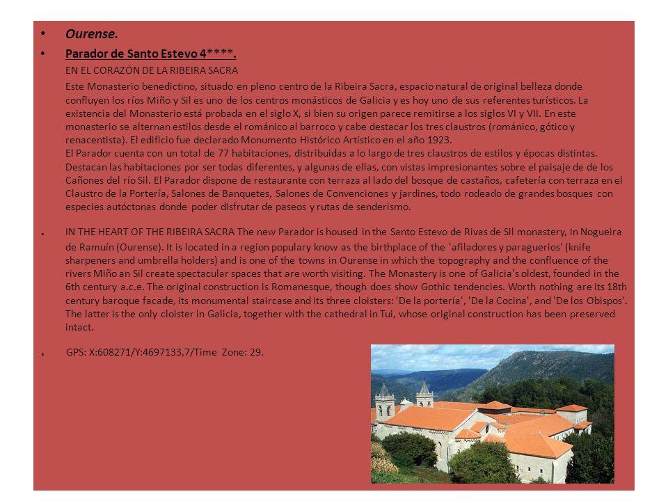 Ourense. Parador de Santo Estevo 4****. EN EL CORAZÓN DE LA RIBEIRA SACRA Este Monasterio benedictino, situado en pleno centro de la Ribeira Sacra, es