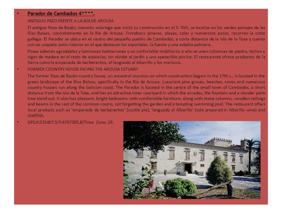 Parador de Cambados 4****. ANTIGUO PAZO FRENTE A LA RÍA DE AROUSA El antiguo Pazo de Bazán, mansión solariega que inició su construcción en el S. XVII