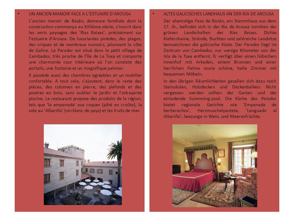 UN ANCIEN MANOIR FACE A L'ESTUAIRE D'AROUSA L'ancien manoir de Bazán, demeure familiale dont la construction commença au XVIIème siècle, s'inscrit dan