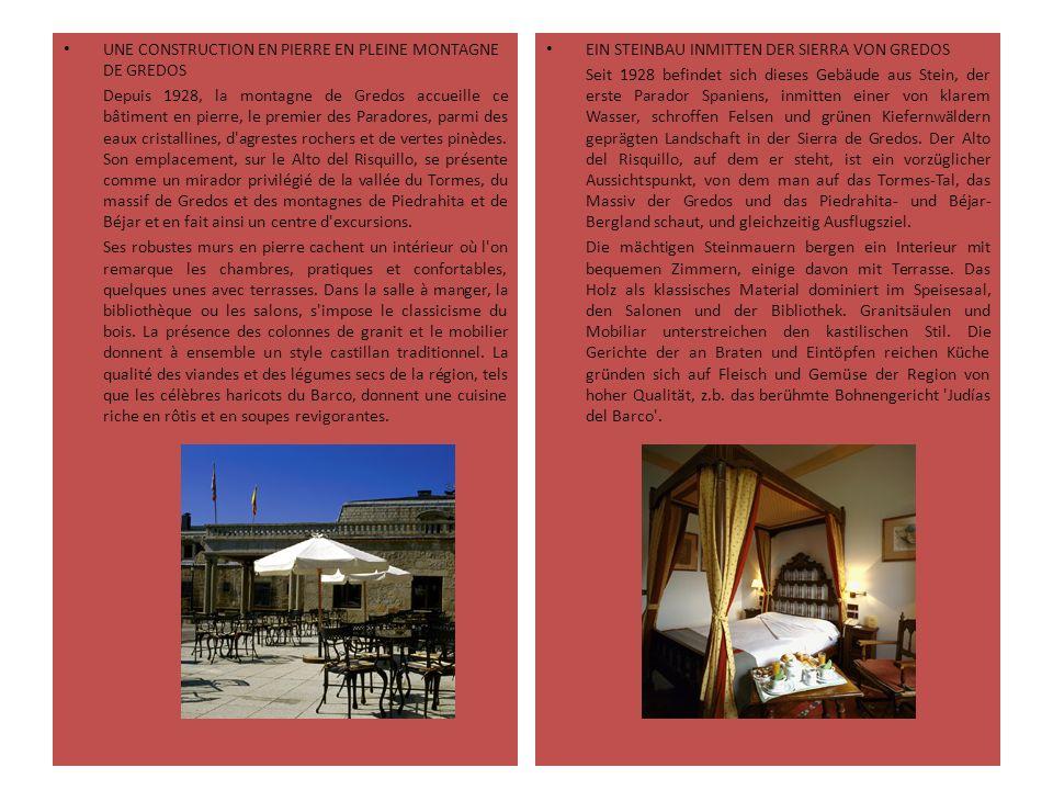 UNE CONSTRUCTION EN PIERRE EN PLEINE MONTAGNE DE GREDOS Depuis 1928, la montagne de Gredos accueille ce bâtiment en pierre, le premier des Paradores,