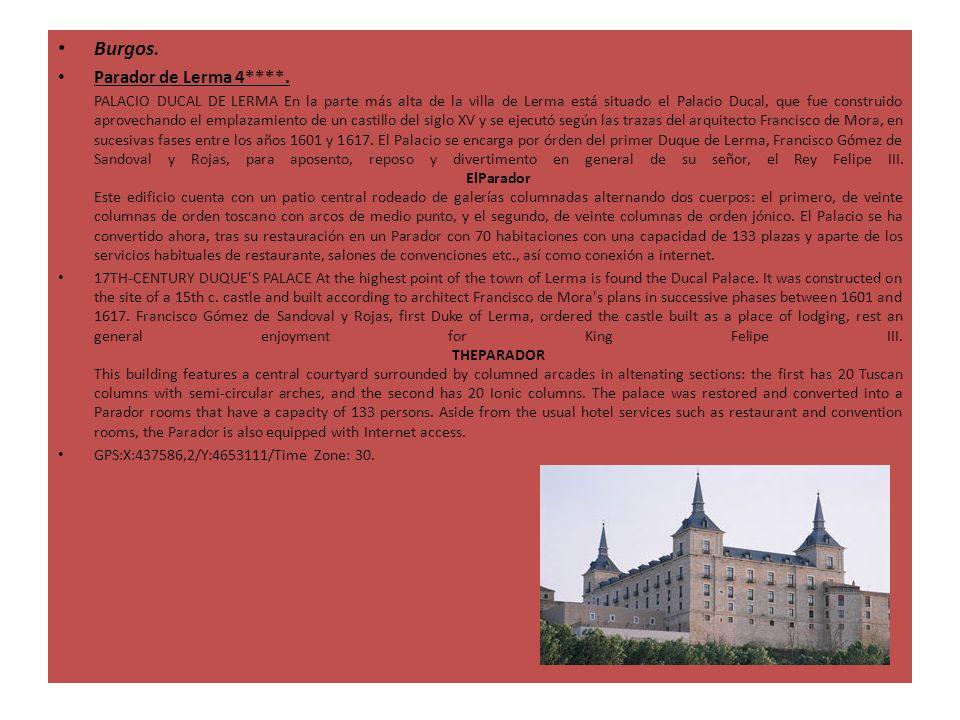 Burgos. Parador de Lerma 4****. PALACIO DUCAL DE LERMA En la parte más alta de la villa de Lerma está situado el Palacio Ducal, que fue construido apr