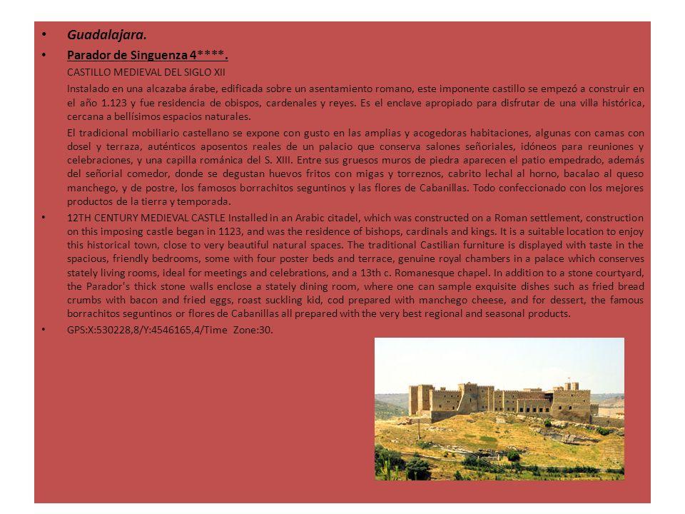 Guadalajara. Parador de Singuenza 4****. CASTILLO MEDIEVAL DEL SIGLO XII Instalado en una alcazaba árabe, edificada sobre un asentamiento romano, este