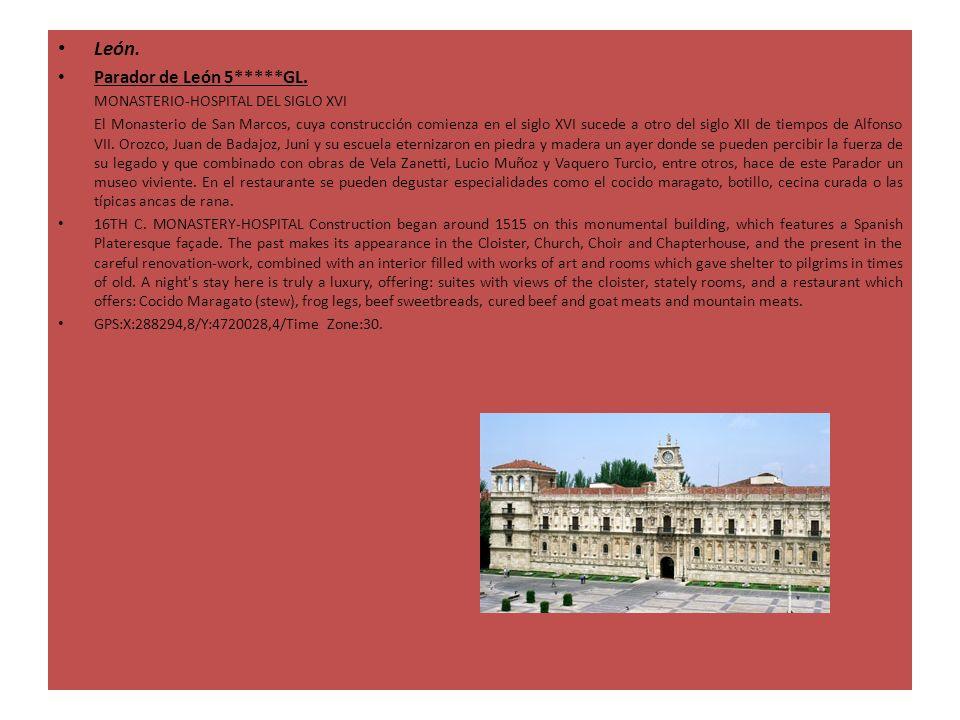 León. Parador de León 5*****GL. MONASTERIO-HOSPITAL DEL SIGLO XVI El Monasterio de San Marcos, cuya construcción comienza en el siglo XVI sucede a otr