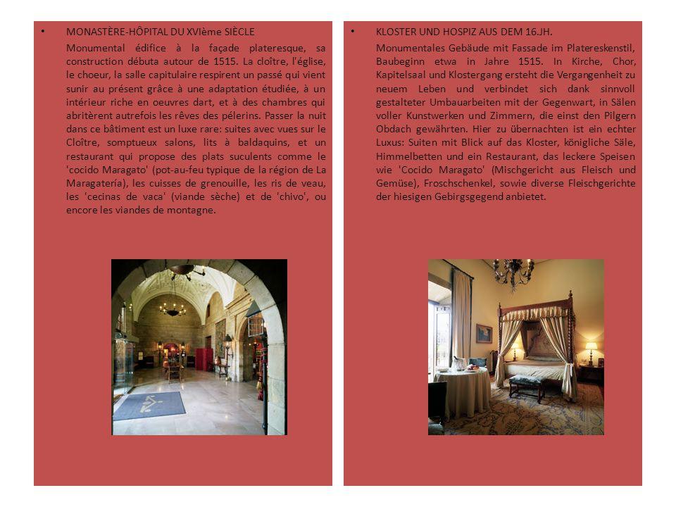 MONASTÈRE-HÔPITAL DU XVIème SIÈCLE Monumental édifice à la façade plateresque, sa construction débuta autour de 1515. La cloître, l'église, le choeur,