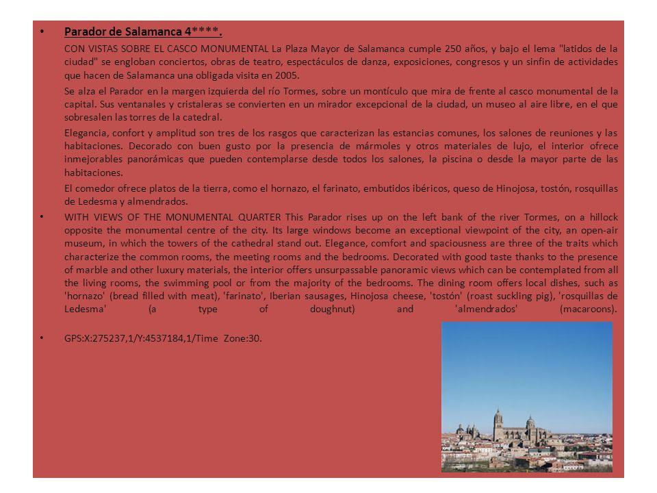 Parador de Salamanca 4****. CON VISTAS SOBRE EL CASCO MONUMENTAL La Plaza Mayor de Salamanca cumple 250 años, y bajo el lema