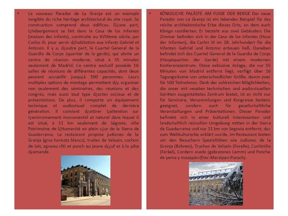 Le nouveau Parador de La Granja est un exemple tangible du riche héritage architectural du site royal. Sa construction comprend deux édifices. D¿une p