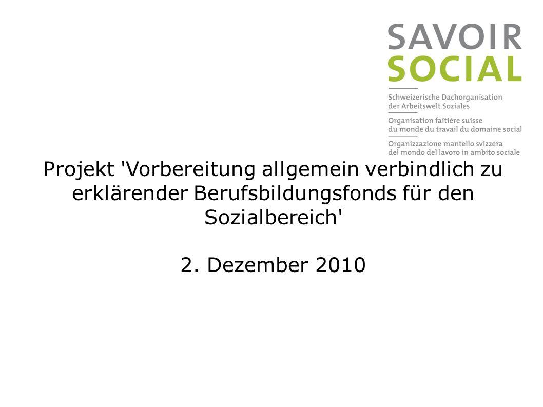 Projekt Vorbereitung allgemein verbindlich zu erklärender Berufsbildungsfonds für den Sozialbereich 2.