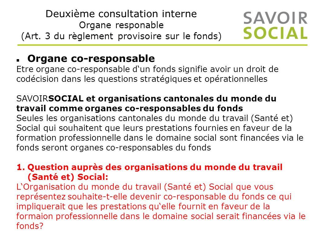 Deuxième consultation interne Organe responable (Art.