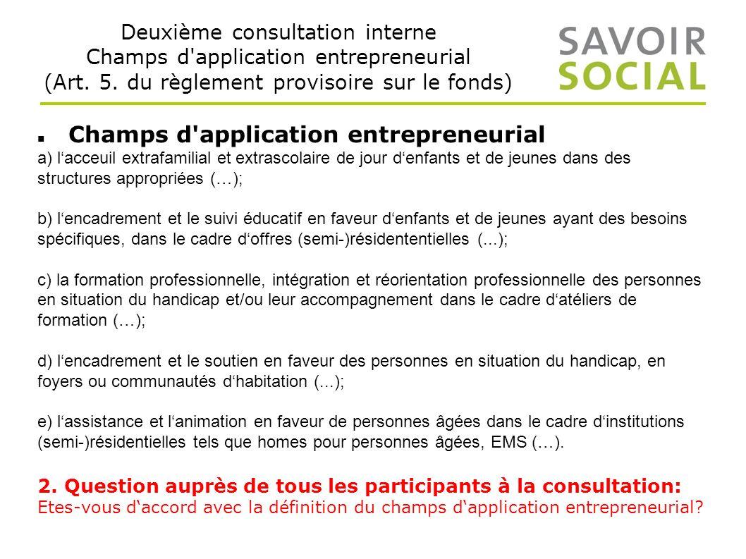 Deuxième consultation interne Champs d application entrepreneurial (Art.