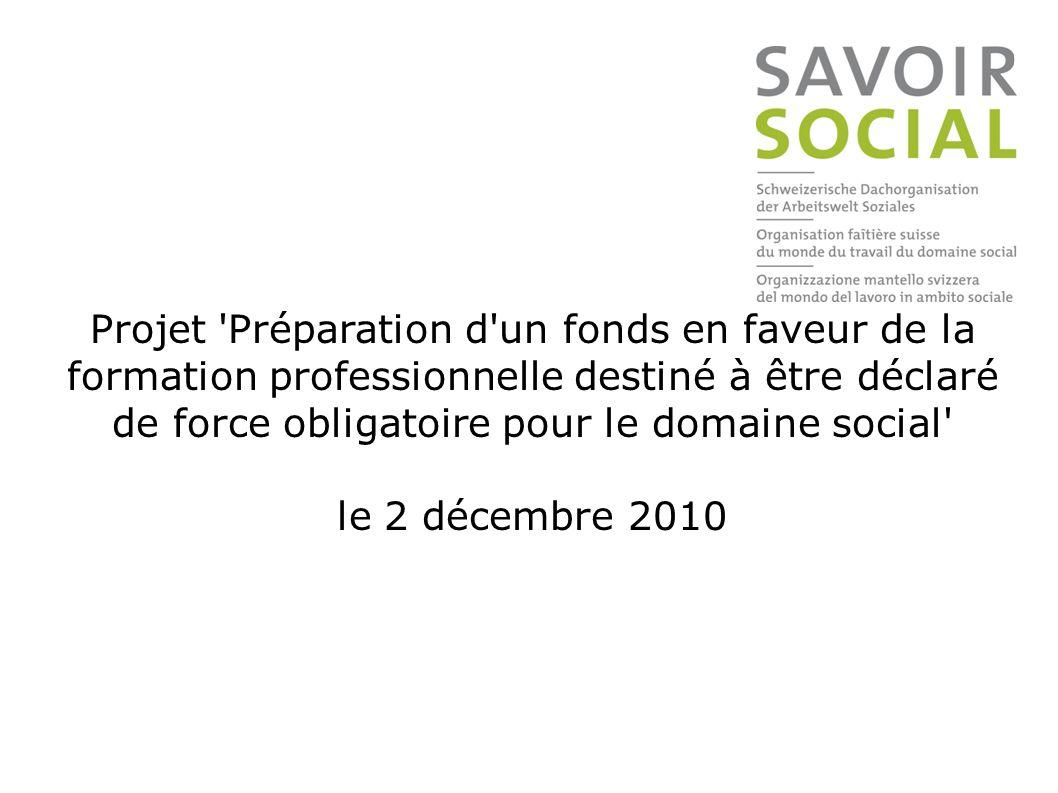 Projet Préparation d un fonds en faveur de la formation professionnelle destiné à être déclaré de force obligatoire pour le domaine social le 2 décembre 2010