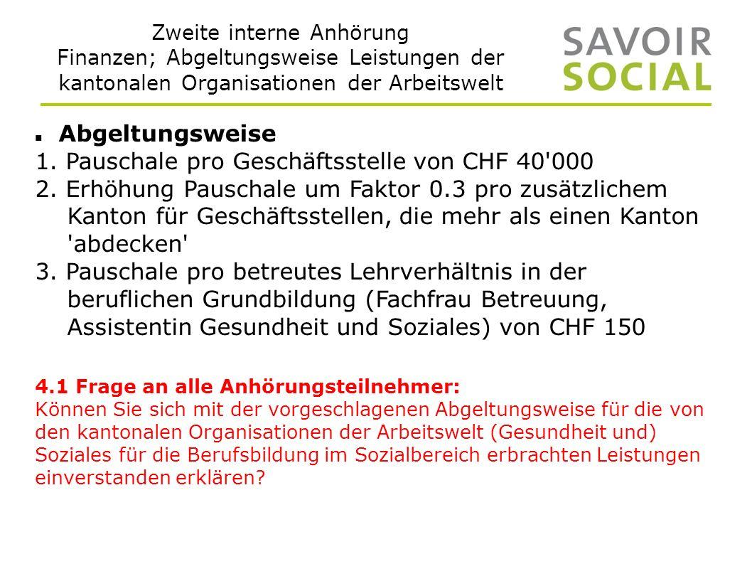Zweite interne Anhörung Finanzen; Abgeltungsweise Leistungen der kantonalen Organisationen der Arbeitswelt Abgeltungsweise 1.