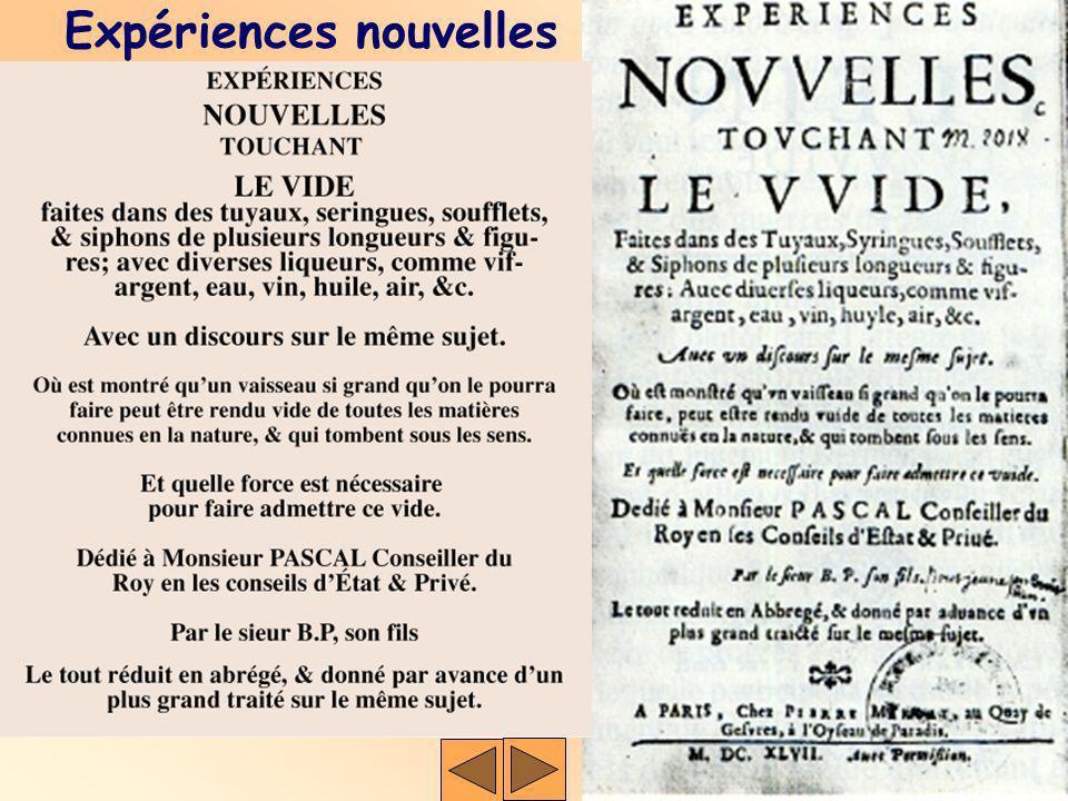 Expériences nouvelles Selon lobjection des aristo- téliciens, le niveau de vin devrait être inférieur à celui de leau car le vin a plus de vapeurs. Se